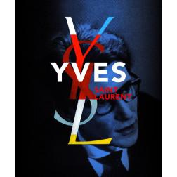 YVES SAINT LAURENT Coédition Fondation Pierre Bergé Yves Saint Laurent Florence Müller, Farid Chenoune